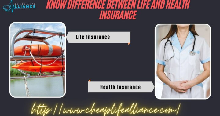 Know Difference Between Life and Health Insurance